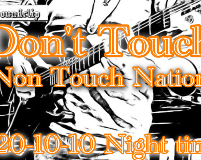 Don't Touch / Non Touch Nation 2020-10-10 Night time training