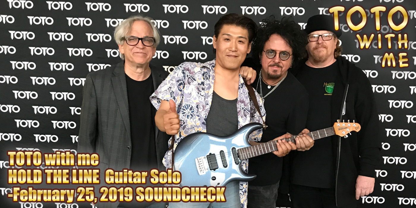 TOTO SOUNDCHECK HOLD THE LINE Guitar Solo -February 25, 2019